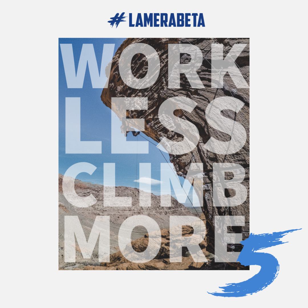 LMB 5: WORK LESS, CLIMB MORE